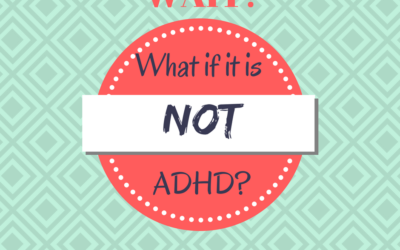 What if it's not ADHD?